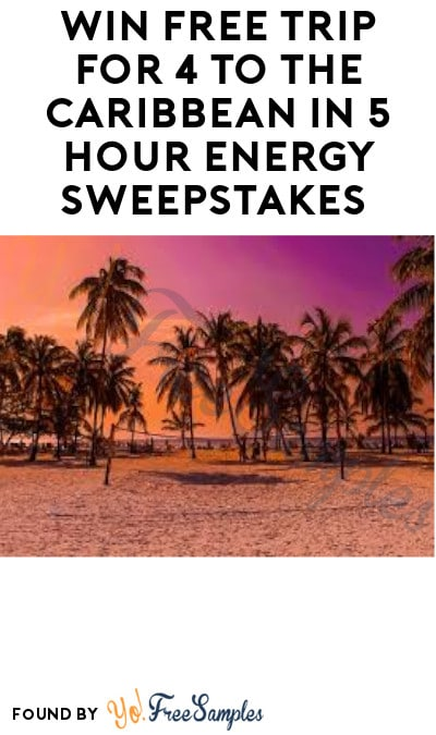 Enter Daily: Win FREE Trip for 4 to The Caribbean in 5 Hour Energy Sweepstakes
