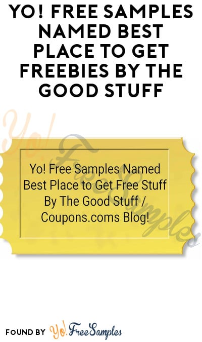 Yo! Free Samples Named Best Place to Get Freebies by The Good Stuff