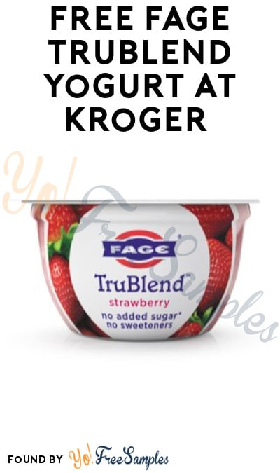 FREE Fage TruBlend Yogurt at Kroger (Account Required + In-Stores Only)