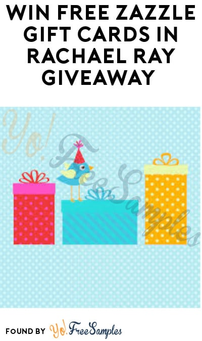 Win FREE Zazzle Gift Cards in Rachael Ray Giveaway