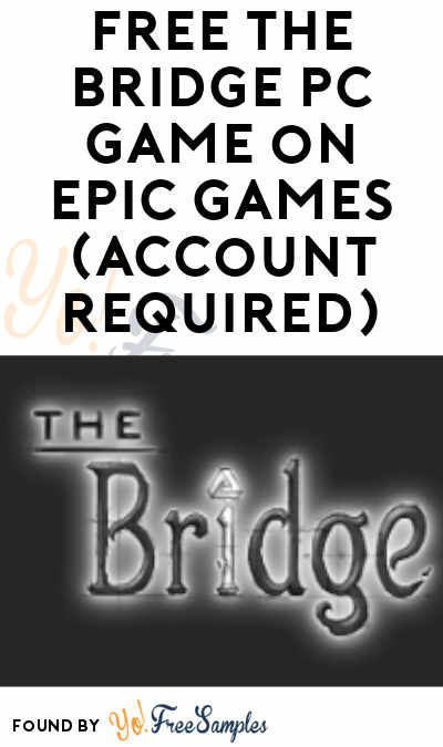 FREE The Bridge PC Game on Epic Games (Account Required)