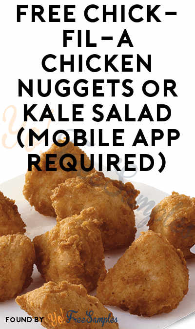 FREE Chick-Fil-A Chicken Nuggets or Kale Salad (Mobile App Required)