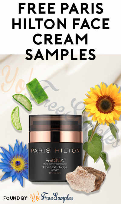 FREE Paris Hilton Face Cream Samples