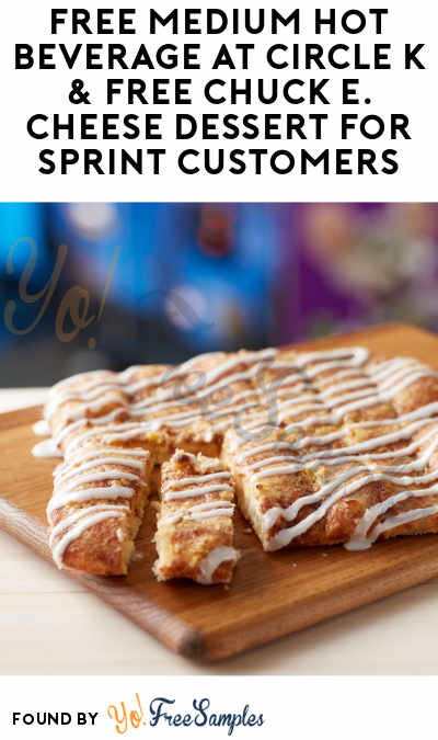 FREE Medium Hot Beverage at Circle K & FREE Chuck E. Cheese Dessert For Sprint Customers