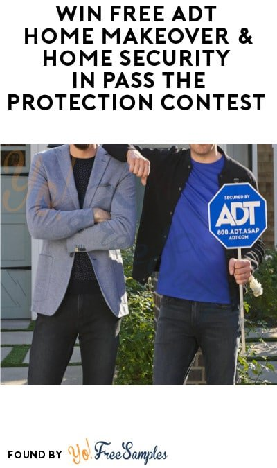 Win FREE ADT Home Makeover & Home Security in Pass The Protection Contest (Instagram, Facebook or Twitter Required)