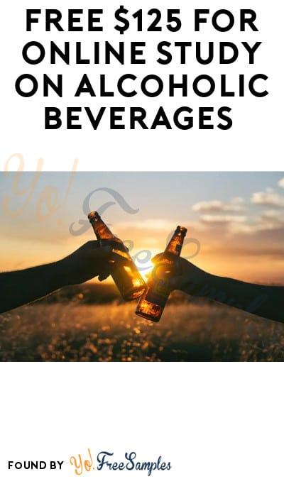 FREE $125 for Online Study on Alcoholic Beverages (Ages 21 to 35 + Must Apply)