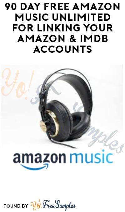90 Day FREE Amazon Music Unlimited for Linking Your Amazon & IMDb Accounts