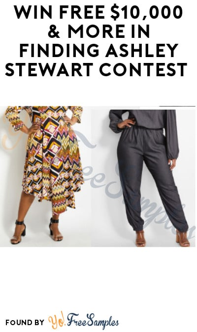 Win FREE $10,000 & More in Finding Ashley Stewart Contest (Photo or Video Required)