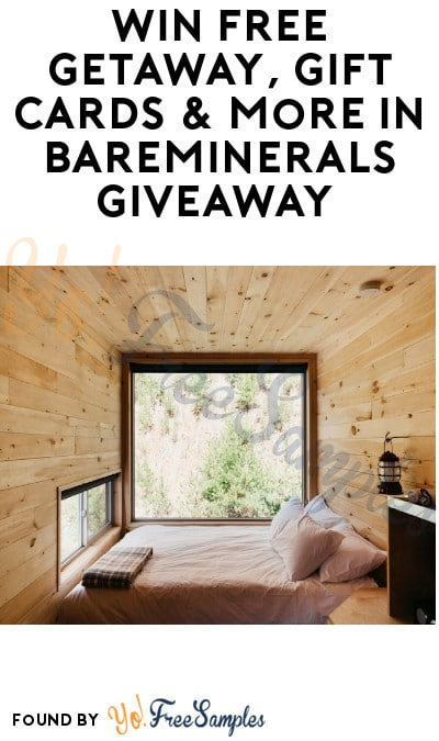 Win FREE Getaway, Gift Cards & More in BareMinerals Giveaway