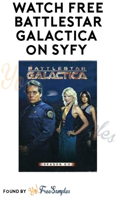 Watch FREE Battlestar Galactica on SYFY