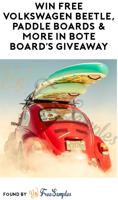 Win FREE Volkswagen Beetle, Paddle Boards & More in Bote Board's Giveaway