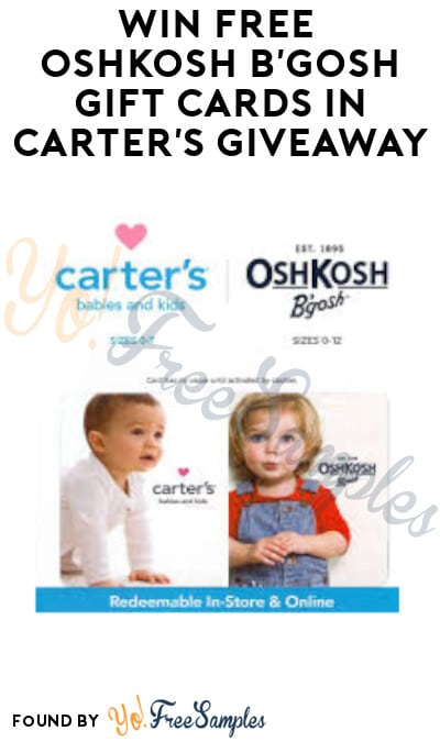 Win FREE OshKosh B'Gosh Gift Cards in Carter's Giveaway
