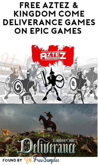 FREE Aztez & Kingdom Come Deliverance Games on Epic Games (Account Required)