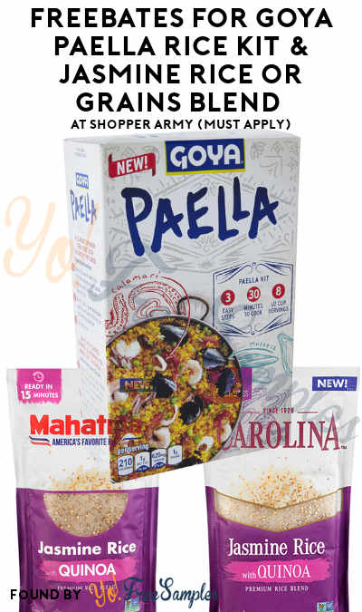 FREEBATES For Goya Paella Rice Kit & Jasmine Rice or Grains Blend At Shopper Army (Must Apply)