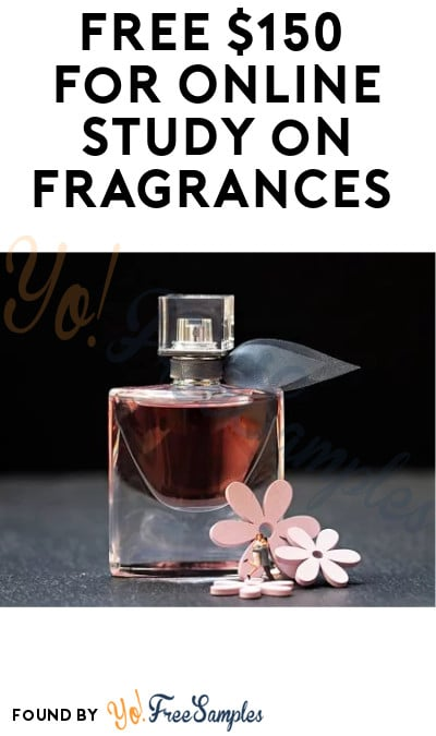 FREE $150 for Online Study on Fragrances (Must Apply)