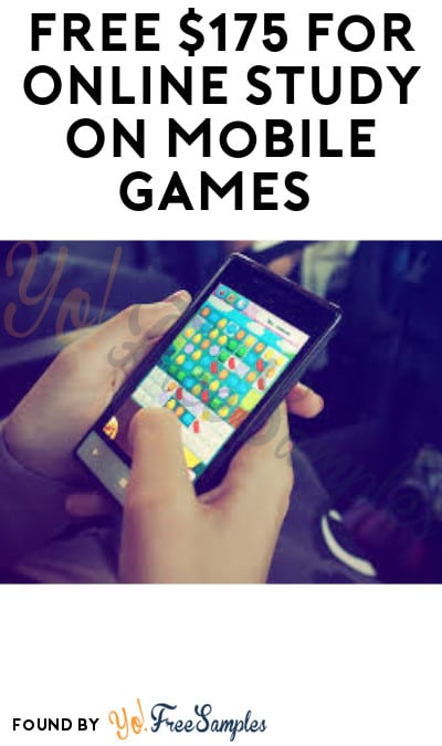 FREE $175 for Online Study On Mobile Games (Must Apply)