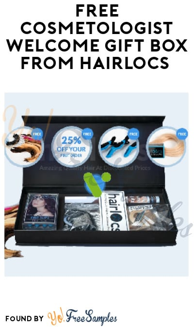 FREE Cosmetologist Welcome Gift Box from Hairlocs (License Required)