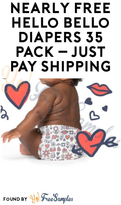 Nearly FREE Hello Bello Diapers 35 Pack – Just Pay Shipping!