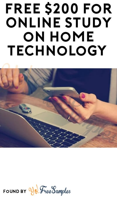 FREE $200 for Online Study on Home Technology (Must Apply)