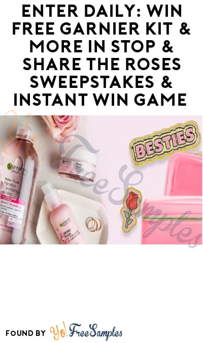 Enter Daily: Win FREE Garnier Kit & More in Stop & Share The Roses Sweepstakes & Instant Win Game