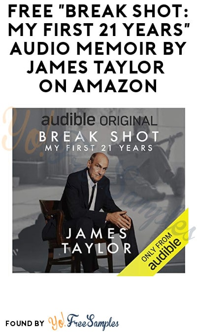 "FREE ""Break Shot: My First 21 Years"" Audio Memoir by James Taylor on Amazon"