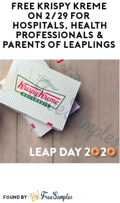 FREE Krispy Kreme on 2/29 for Hospitals, Health Professionals & Parents of Leaplings (Twitter or Instagram Required)