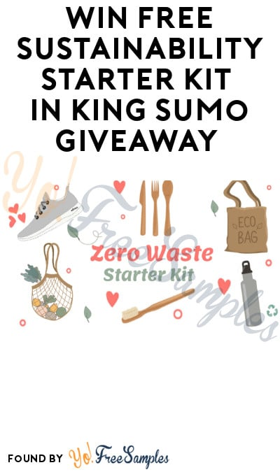 Win FREE Sustainability Starter Kit in King Sumo Giveaway