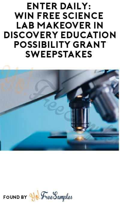 Enter Daily: Win FREE Science Lab Makeover in Discovery Education Possibility Grant Sweepstakes (Educators Only)