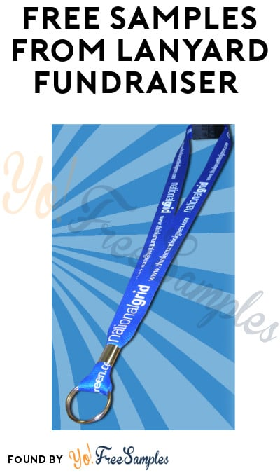 FREE Samples from Lanyard Fundraiser (Organization Name Required)