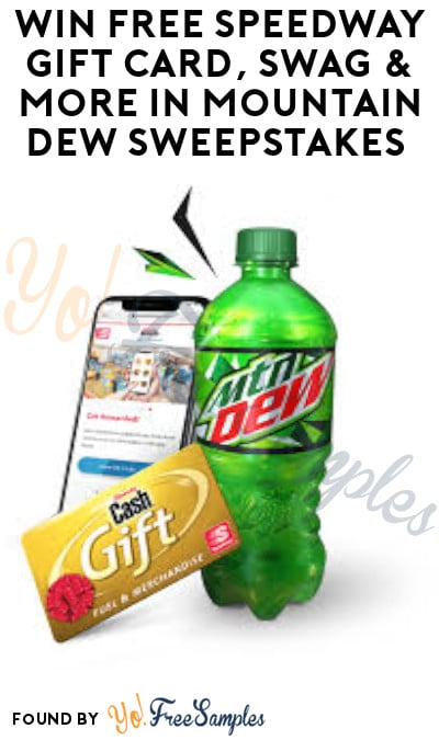 Win FREE Speedway Gift Card, Swag & More in Mountain Dew Sweepstakes