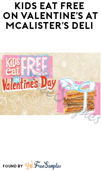 Kids Eat FREE on Valentine's Day at McAlister's Deli (Purchase Required)
