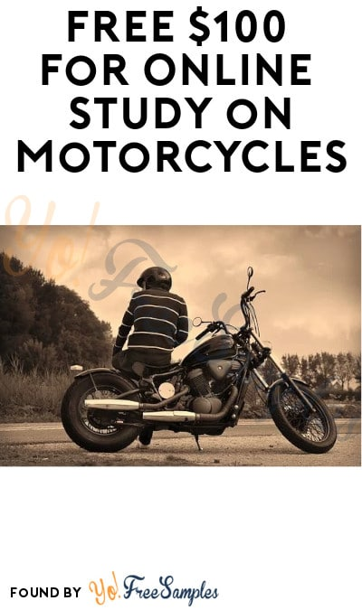 FREE $100 for Online Study on Motorcycles (Must Apply)