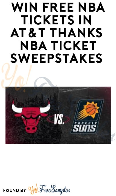 Win FREE NBA Tickets in AT&T Thanks NBA Ticket Sweepstakes (Ages 21 & Older + AT&T Customers Only)