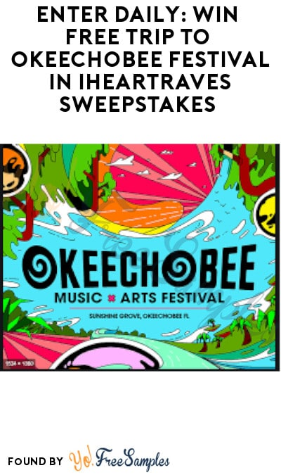 Enter Daily: Win FREE Trip to Okeechobee Festival in iHeartRaves Sweepstakes