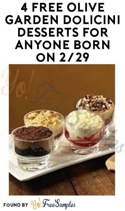 4 FREE Olive Garden Dolicini Desserts for Anyone Born on 2/29
