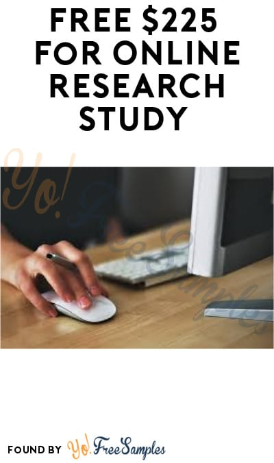 FREE $225 for Online Research Study (Must Apply)