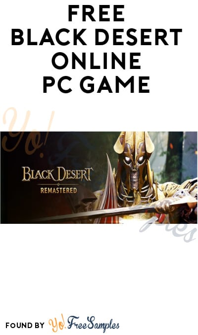 FREE Black Desert Online PC Game (Steam Required)