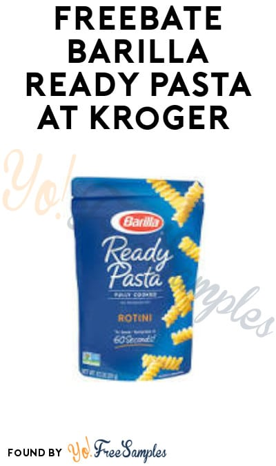 FREEBATE Barilla Ready Pasta at Kroger (Account Required)