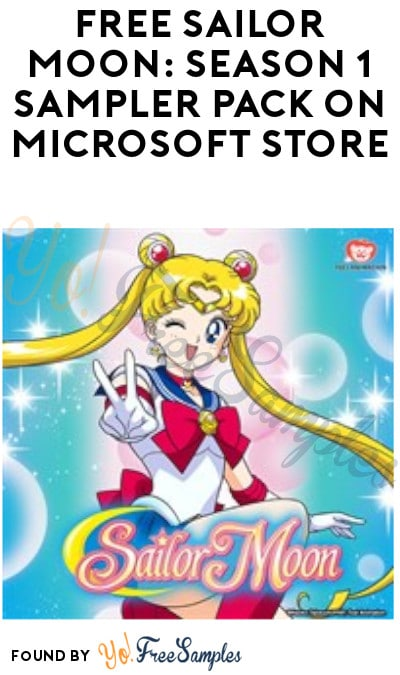 FREE Sailor Moon: Season 1 Sampler Pack on Microsoft Store (Account Required)