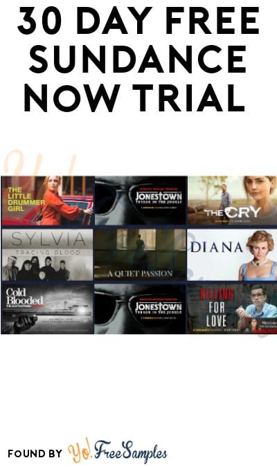 30 Day FREE Sundance Now Trial (Code + Credit Card Required)