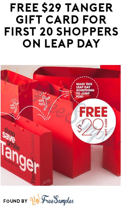FREE $29 Tanger Gift Card for First 20 Shoppers on Leap Day! (Facebook Required)