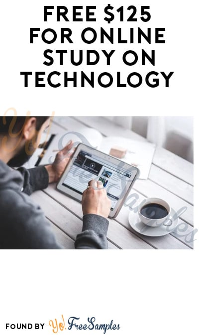 FREE $125 for Online Study on Technology (Must Apply)