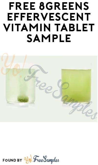 FREE 8Greens Effervescent Vitamin Tablet Sample