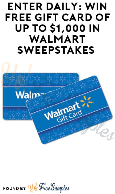 Enter Daily: Win FREE Gift Card of up to $1,000 in Walmart Sweepstakes