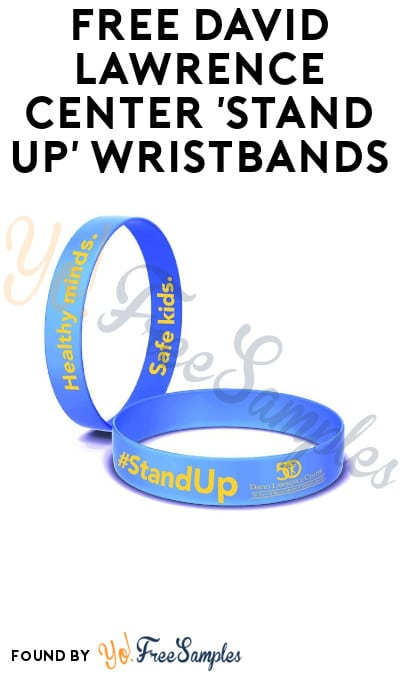 FREE David Lawrence Center 'Stand Up' Wristbands