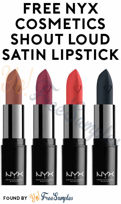 FREE NYX Cosmetics Shout Loud Satin Lipstick From Sampler