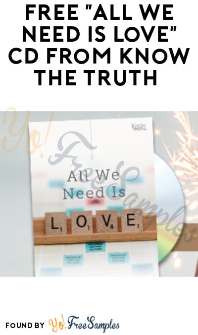 "FREE ""All We Need Is Love"" CD from Know The Truth"