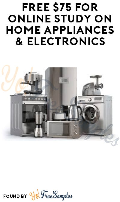 FREE $75 for Online Study on Home Appliances & Electronics (Must Apply)