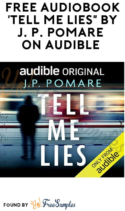 "FREE Audiobook 'Tell Me Lies"" by J. P. Pomare On Amazon Audible"