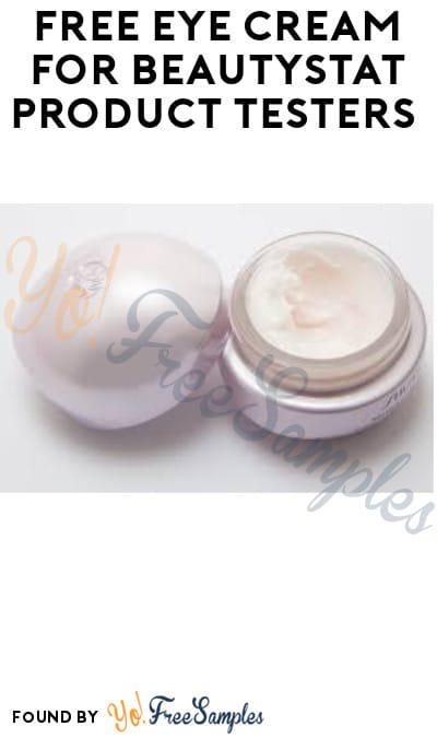 FREE Eye Cream for BeautyStat Product Testers